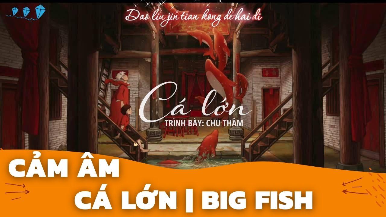 Cảm Âm Đại Ngư   Big Fish OST Đại Ngư Hải Đường   Sáo Trúc Hoàng Anh Chuẩn Nhất