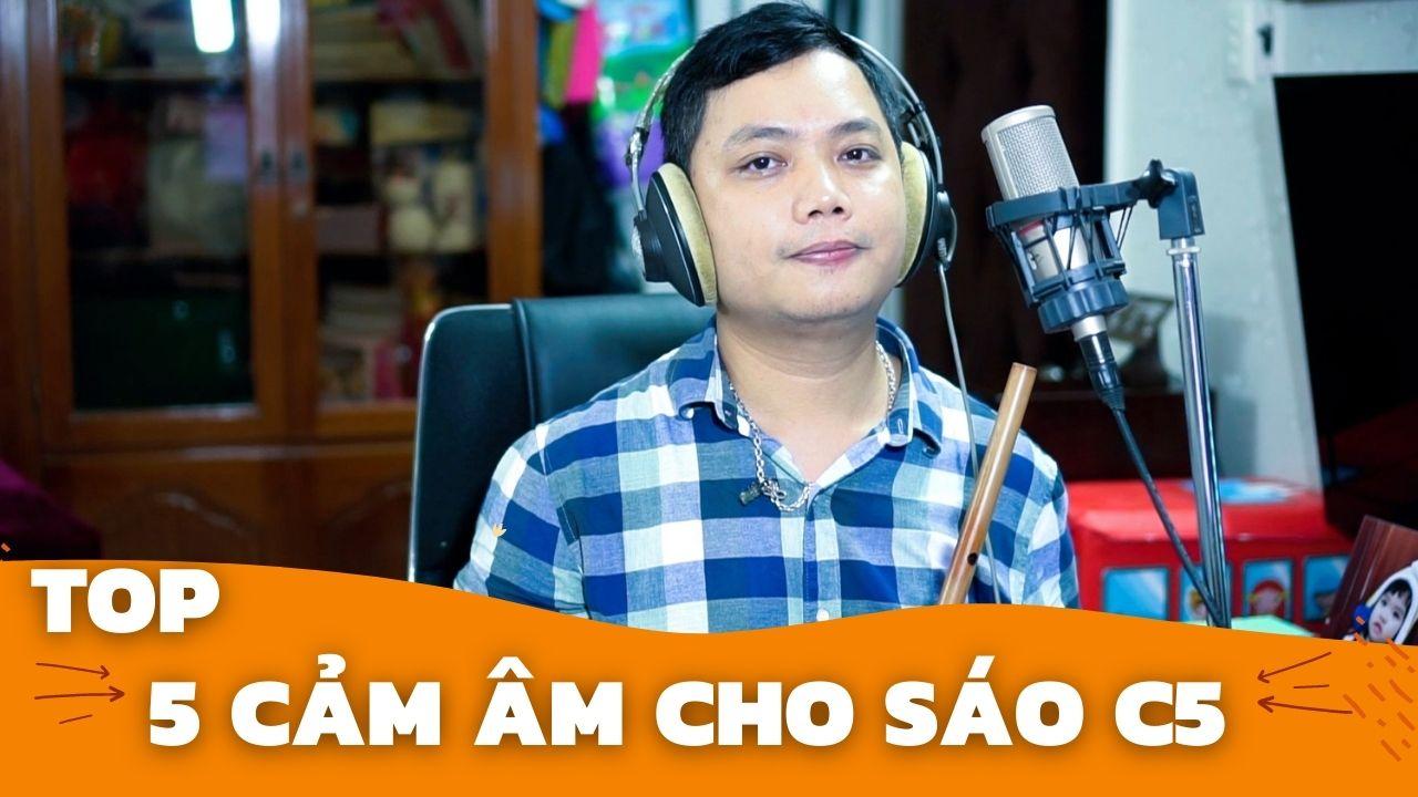 Top 5 Cảm Âm Dành Cho Sáo C5 Hay Nhất